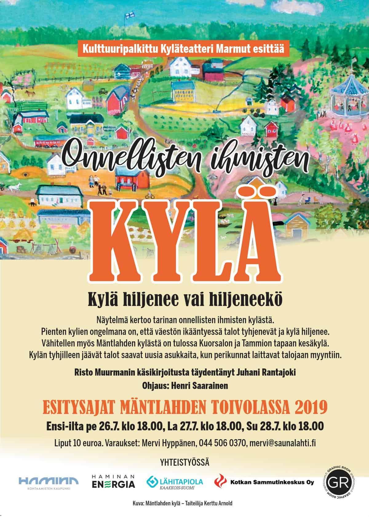 Onnellisten ihmisten kylä @ Toivola, Mäntlahti